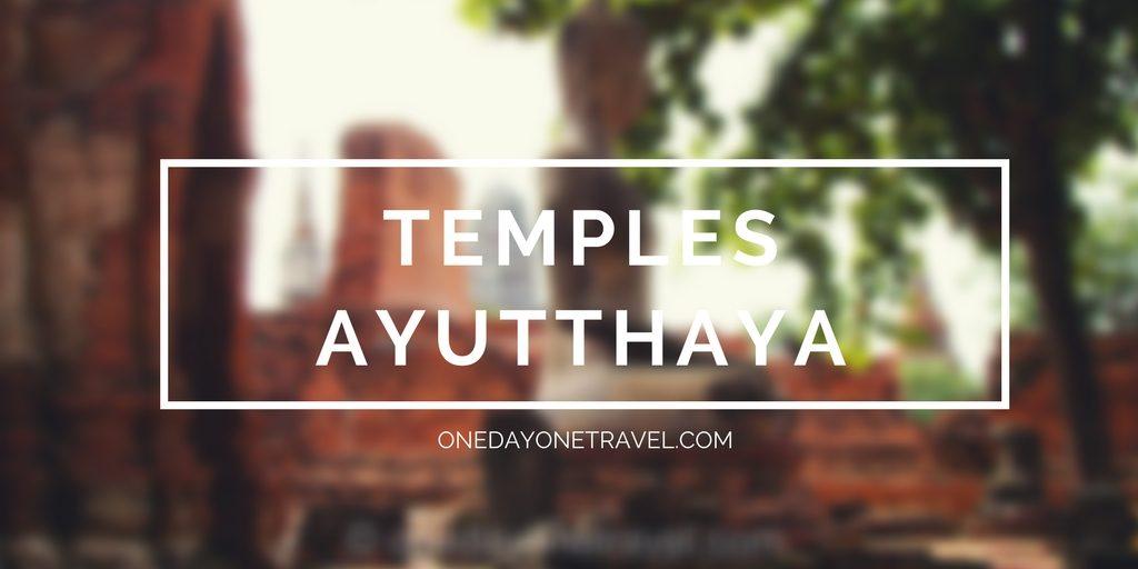 temple ayutthaya thailande blog voyage