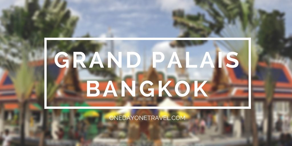 grand palais bangkok blog voyage thailande