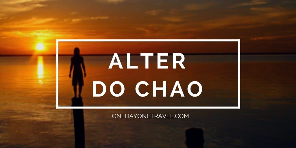 Alter Do Chao Blog Voyage OneDayOneTravel
