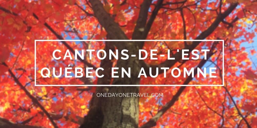 Cantons de l'est québec blog voyage