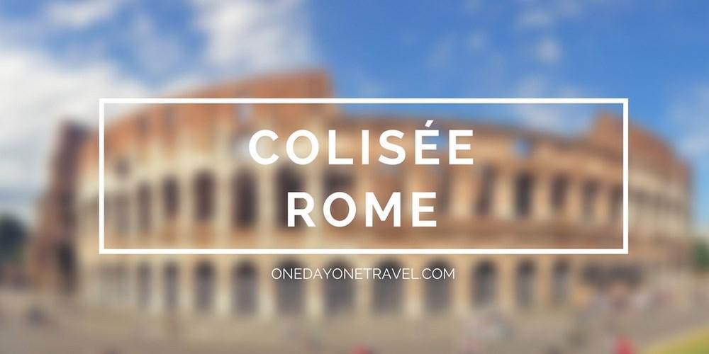 Colisée de Rome - Vignette Blog voyage OneDayOneTravel