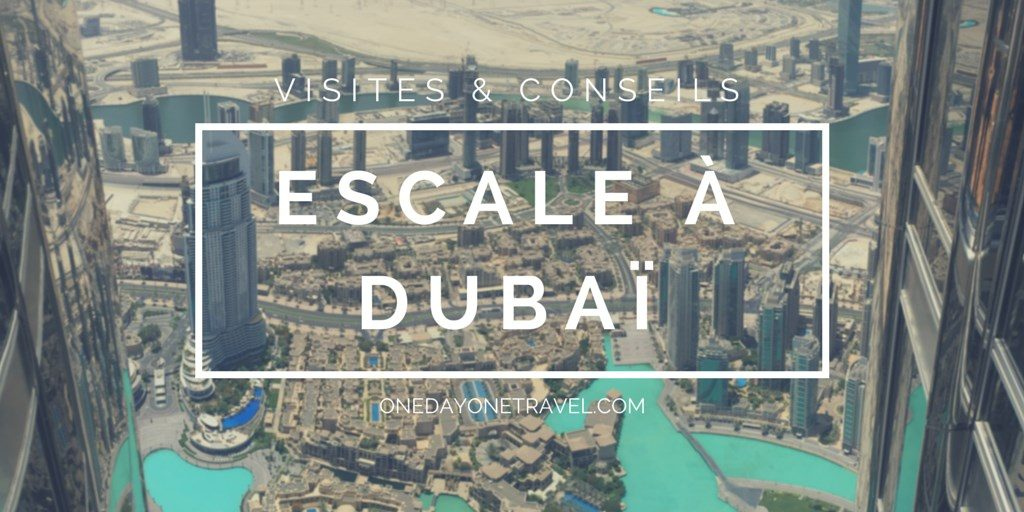 Escale à Dubai blog voyage
