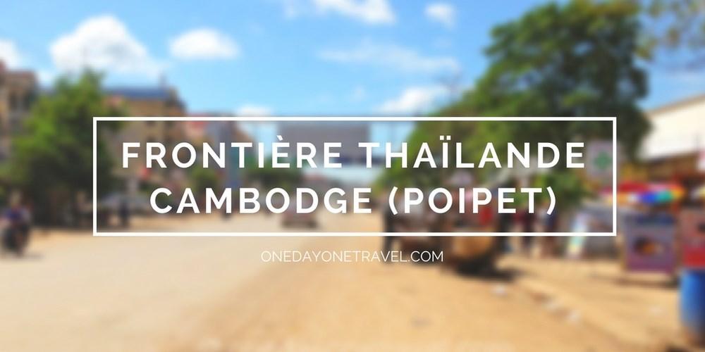 Frontière Thaïlande Cambodge Poipet Aranyaprathet
