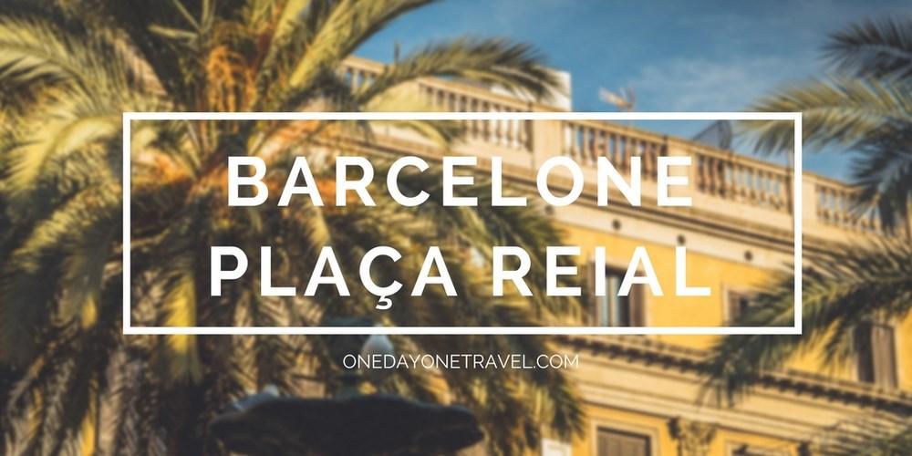 Plaza Real Barcelone blog voyage onedayonetravel vignette