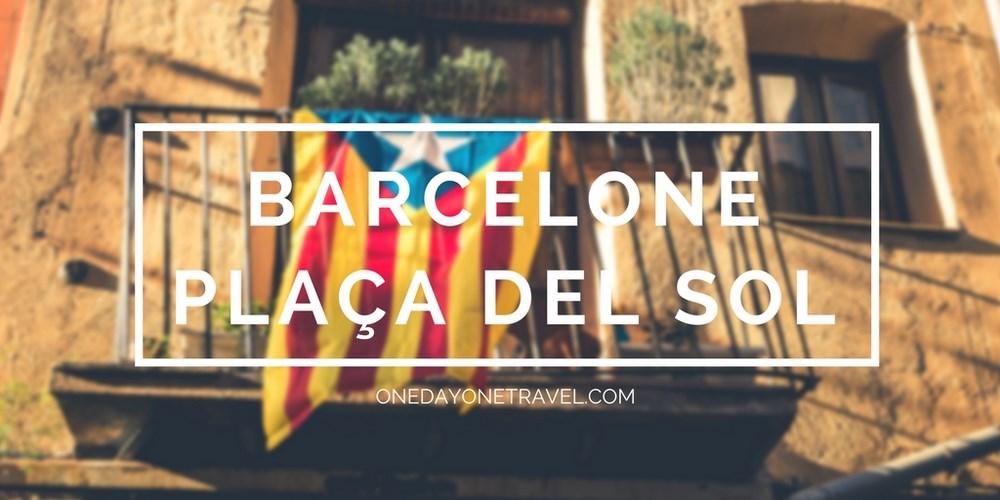 Plaza del Sol Barcelone Gracia blog voyage onedayonetravel vignette