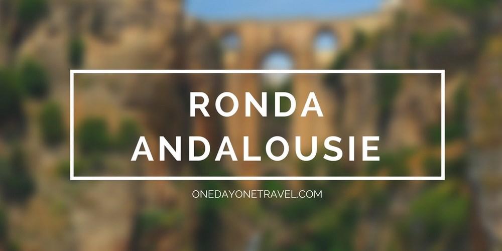 Ronda Andalousie - Vignette blog voyage OneDayOneTravel