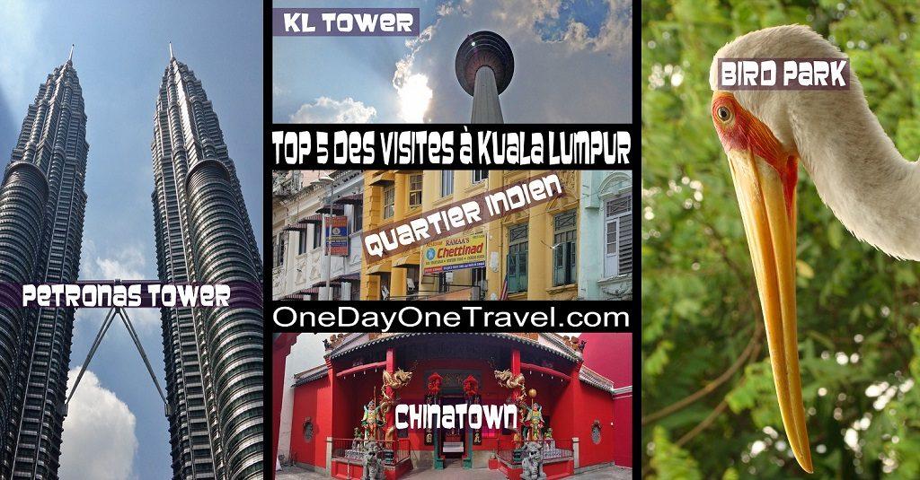 TOP 5 visites Kuala Lumpur blog voyage