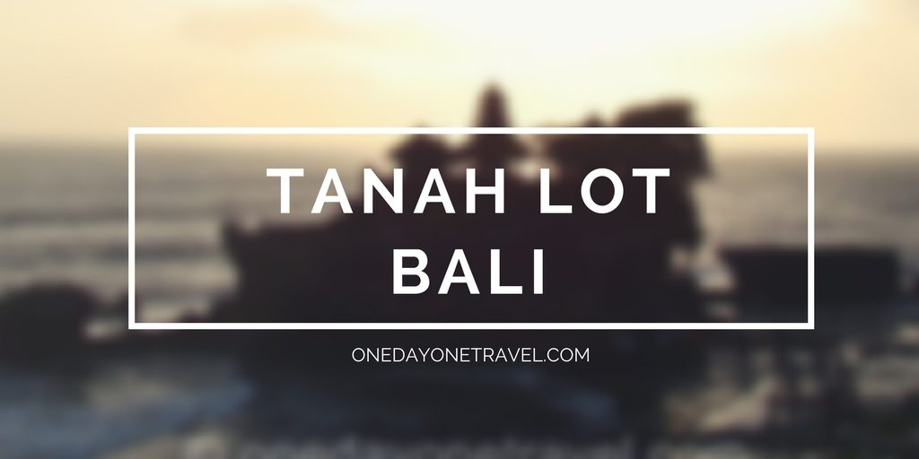 Tanah lot bali blog voyage