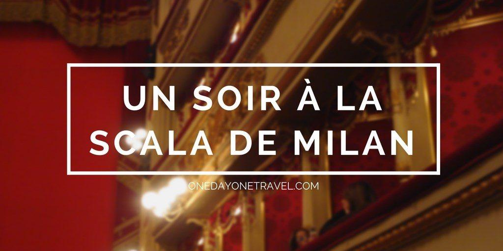 Théâtre de la Scala de Milan - Vignette blog voyage OneDayOneTravel