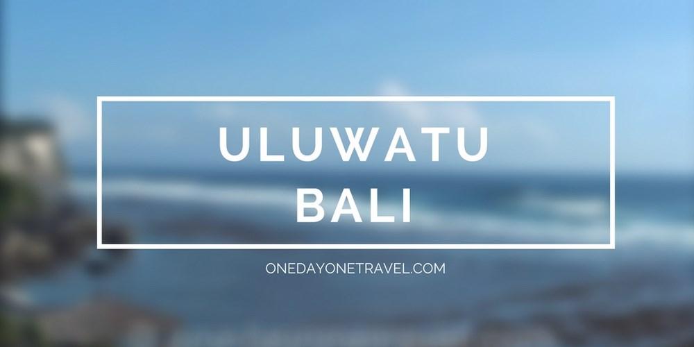 Uluwatu Bali - Vignette blog voyage OneDayOneTravel