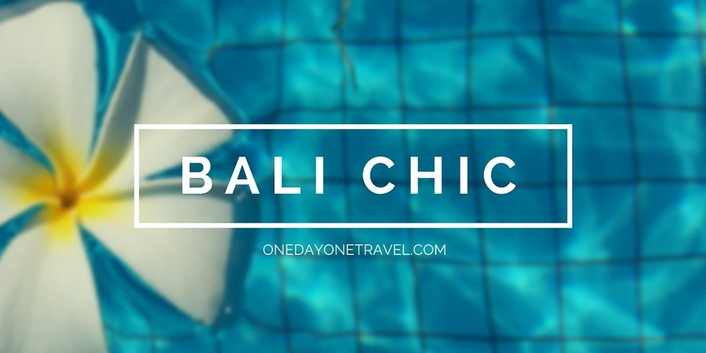 bali chic blog voyage