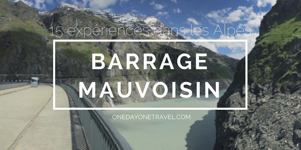 barrage mauvoisin blog voyage Alpes