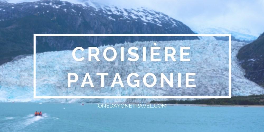 croisière en Terre de feu patagonie blog voyages onedayonetravel