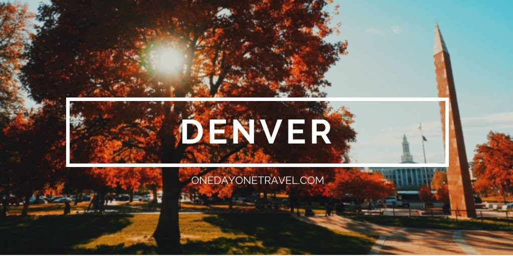 Denver City Guide Blog Voyage OneDayOneTravel