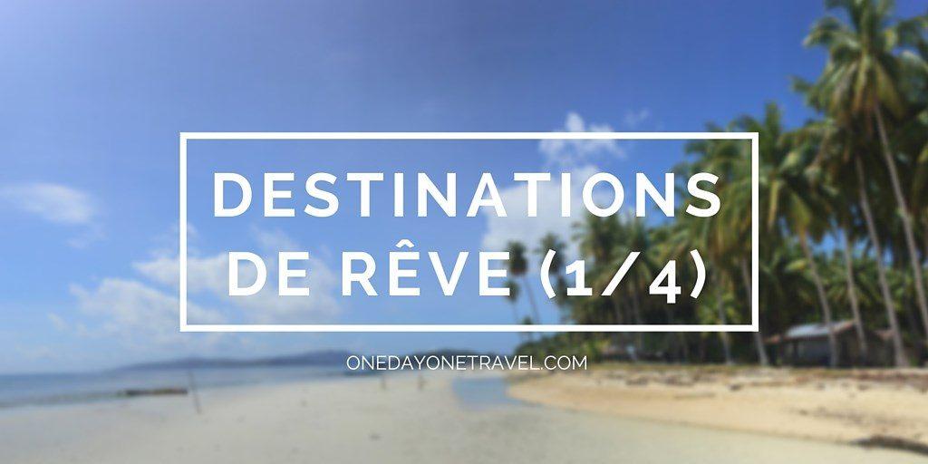 TOP 20 des destinations de rêve - Vignette Blog voyage OneDayOneTravel