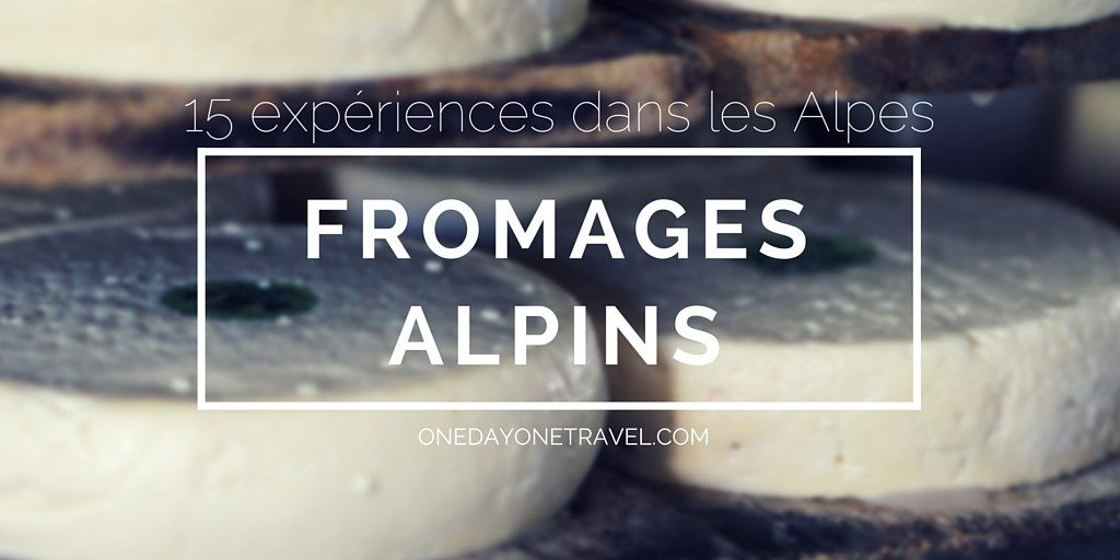 fromages alpins blog voyage