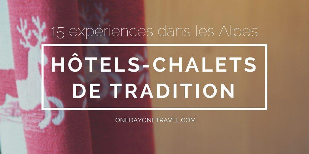 hotels chalets de tradition blog voyage