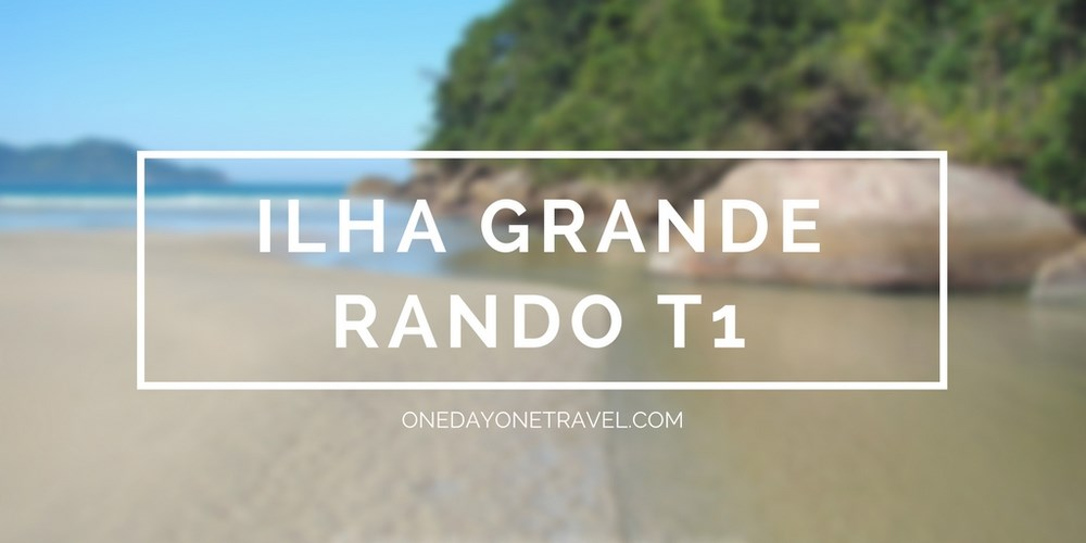 ilha grande randonée T1 blog voyage