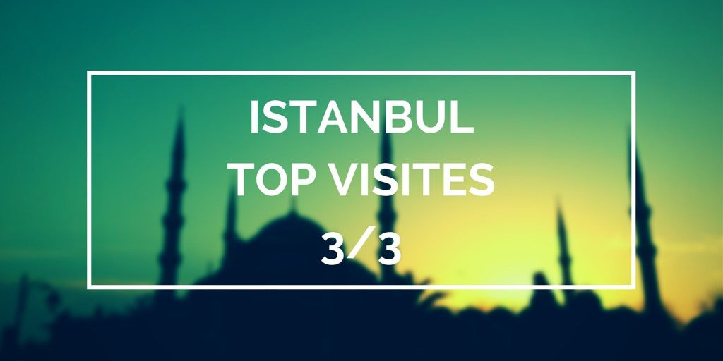 Voyager à Istanbul top visites blog voyage