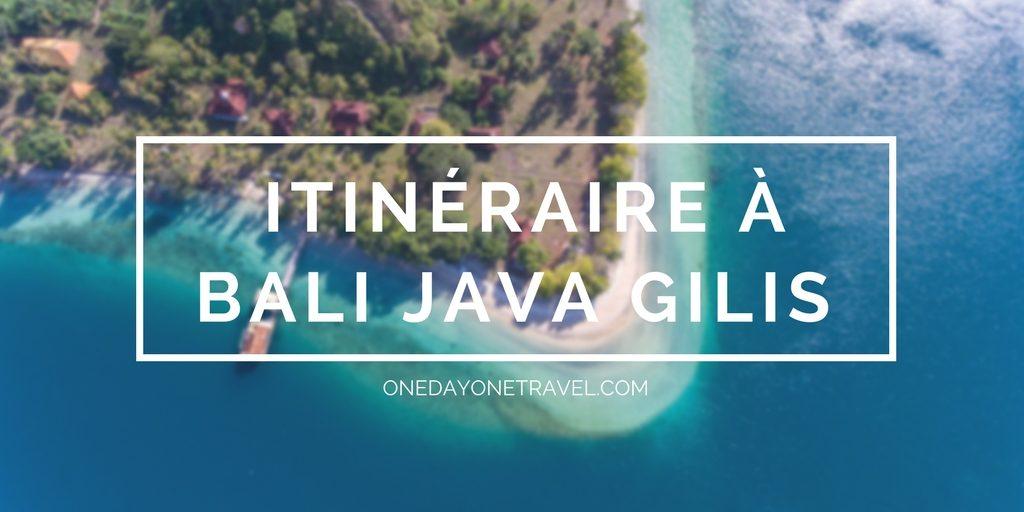 3 semaines à bali java gilis blog voyages onedayonetravel