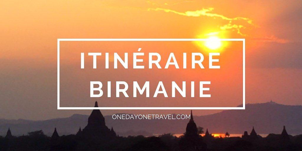 itineraire birmanie Blog Voyage OneDayOneTravel