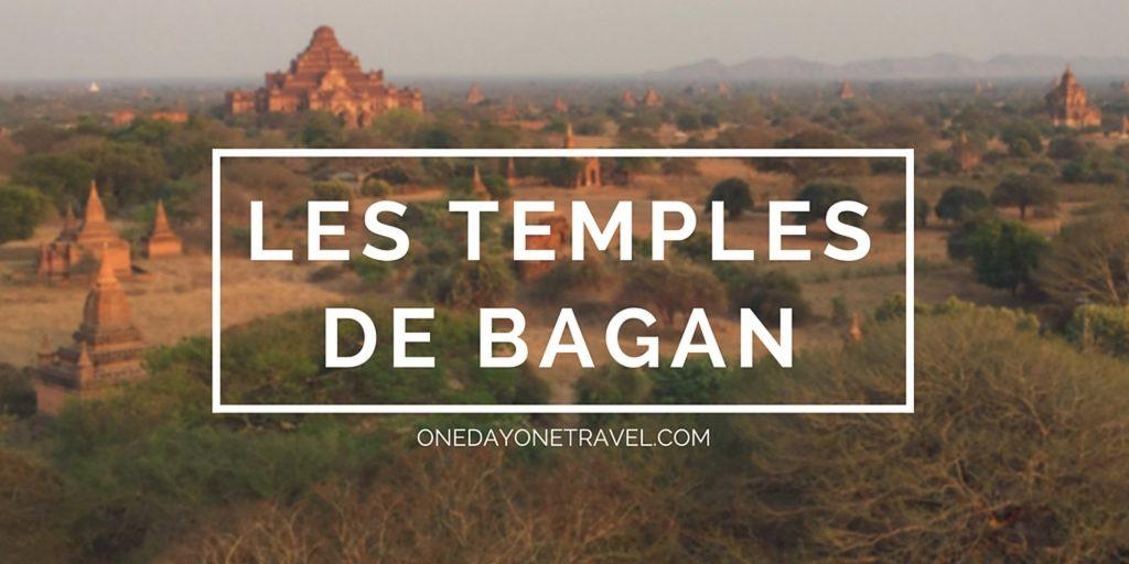 les temples de Bagan blog voyage