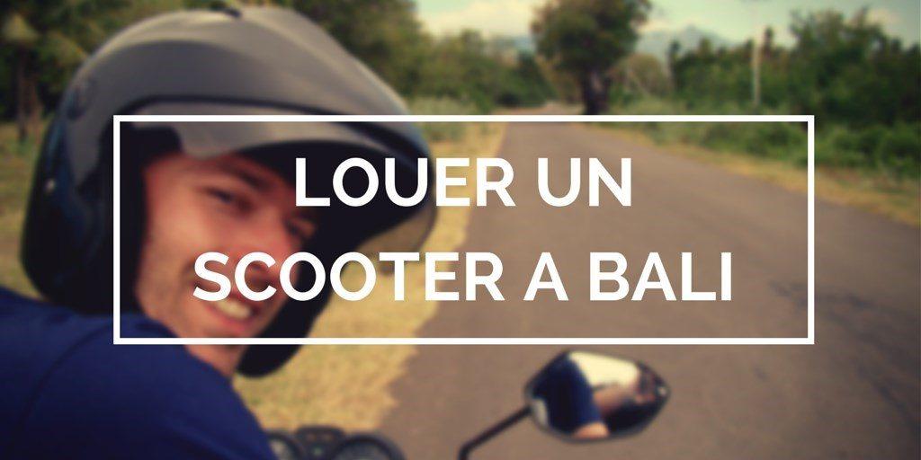 louer scooter bali blog de voyages