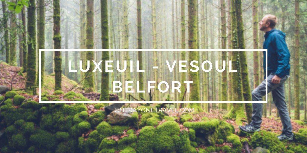 luxeuil vesoul belfort road trip blog voyage france