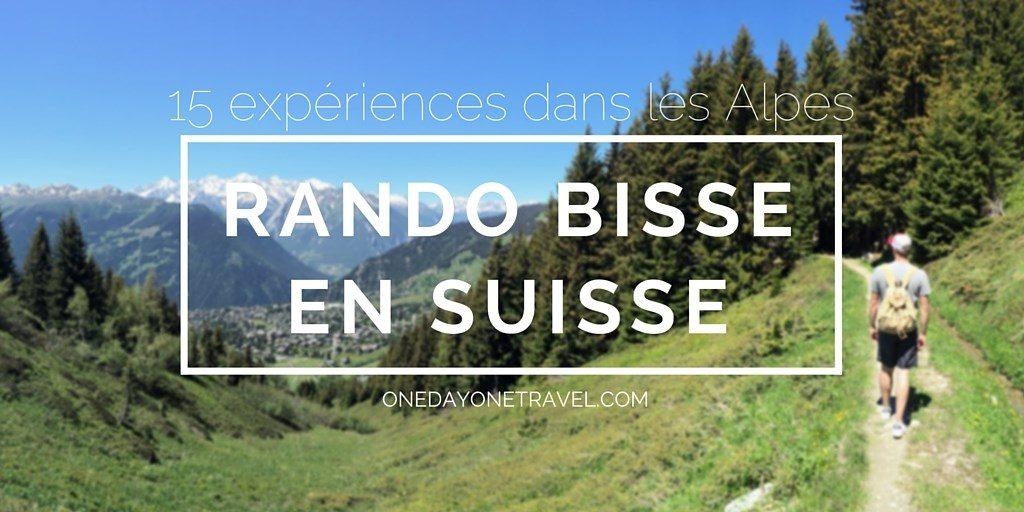randonner bisse suisse blog voyage