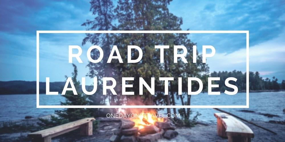 road trip dans les Laurentides blog voyage