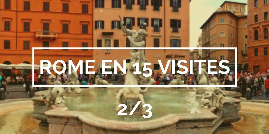 rome 15 visites blog voyage