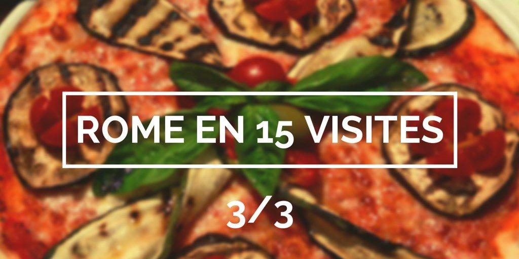 rome 15 visites blog voyages