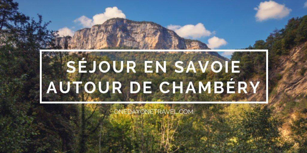 séjour en savoie madame vacances chambéry blog voyage onedayonetravel