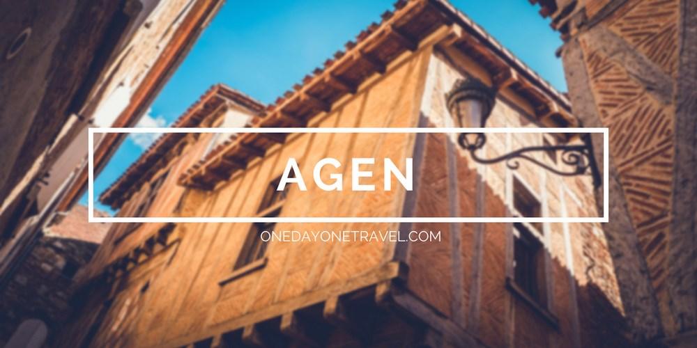 visiter Agen blog voyage onedayonetravel