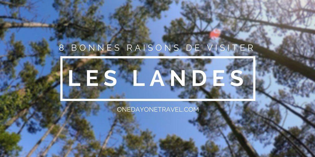 visiter les landes blog voyage