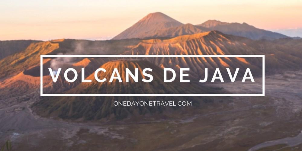 volcans de java blog voyage onedayonetravel
