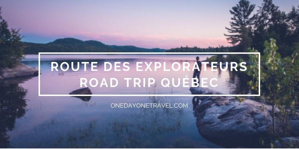 Route des explorateurs road trip québec ouest blog voyage canada onedayonetravel