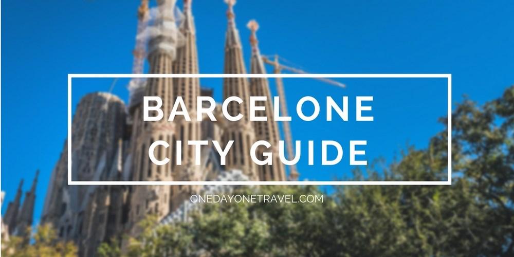 City Guide de Barcelone - Blog Voyage OneDayOneTravel
