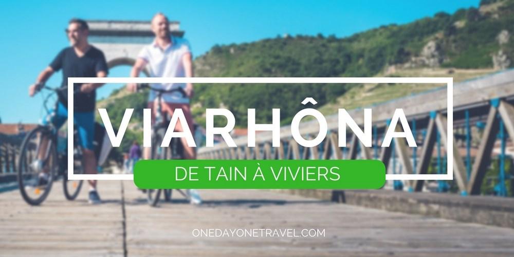 Cyclotourisme ViaRhôna Tain Hermitage Viviers blog voyage