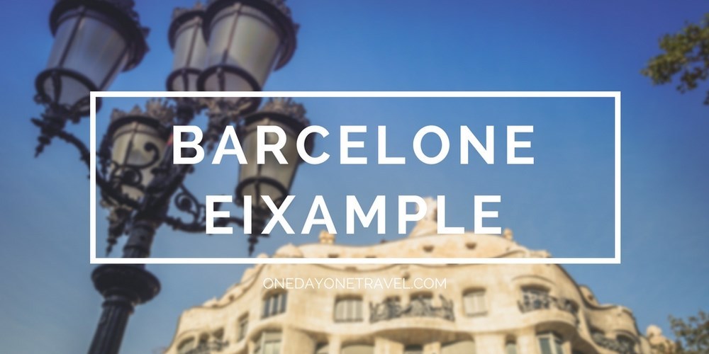Eixample Barcelone blog voyage onedayonetravel