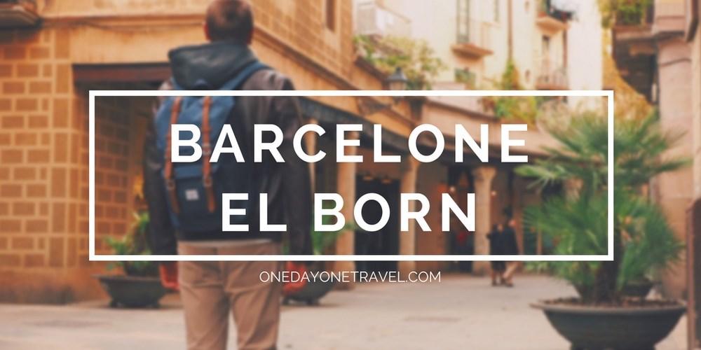 El Born blog voyage onedayonetravel