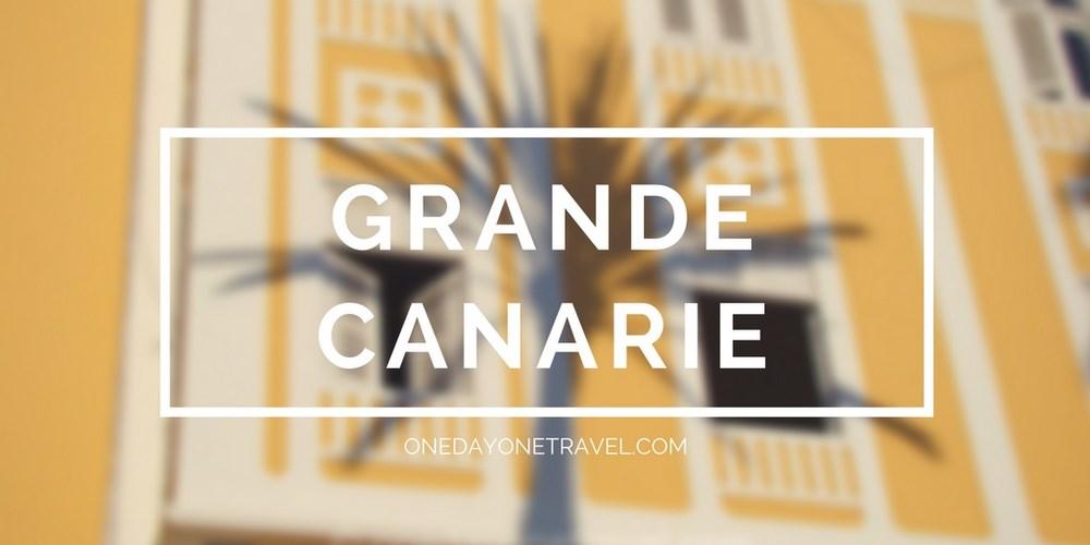 Grande canarie Espagne blog voyage