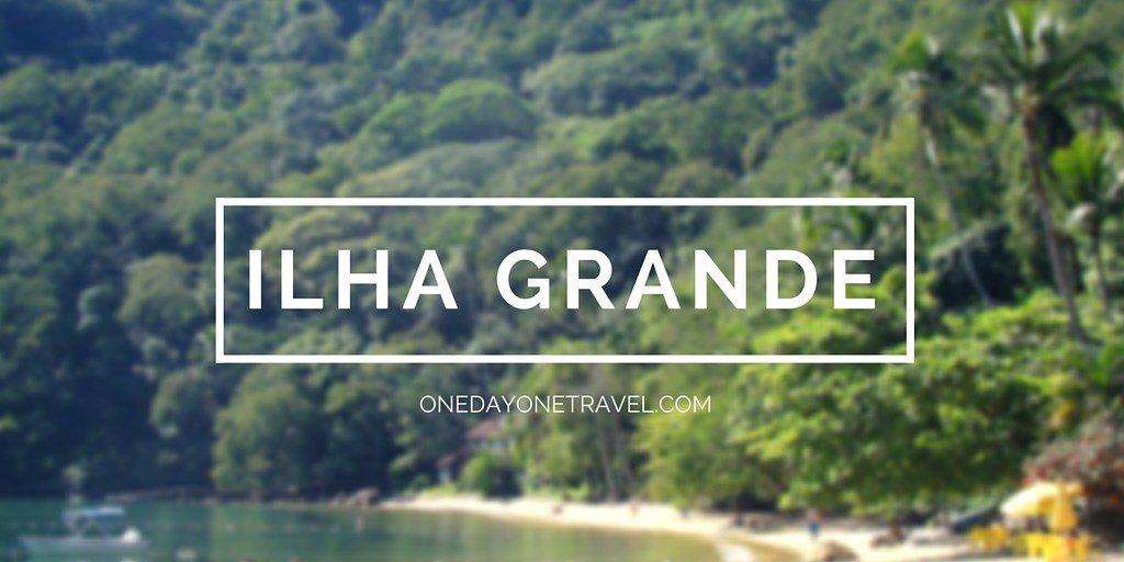 Ilha Grande blog voyage onedayonetravel