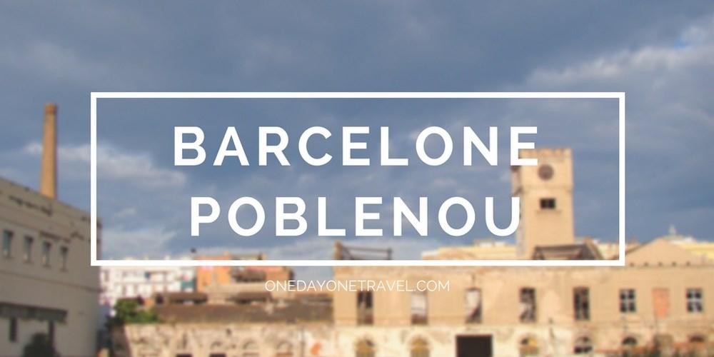 Poblenou Barcelone blog voyage onedayonetravel