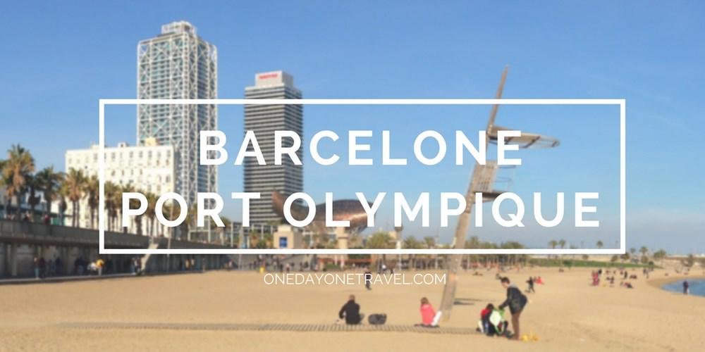 Port Olympique Barcelone - Blog Voyage OneDayOneTravel