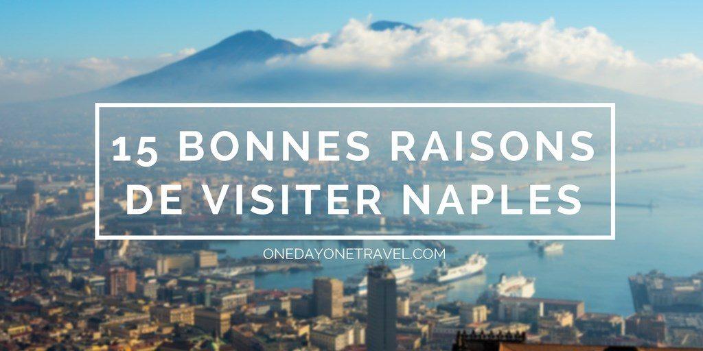 Visiter Naples 15 bonnes raisons Blog Voyage OneDayOneTravel