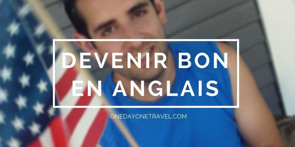 devenir bon en anglais blog voyage