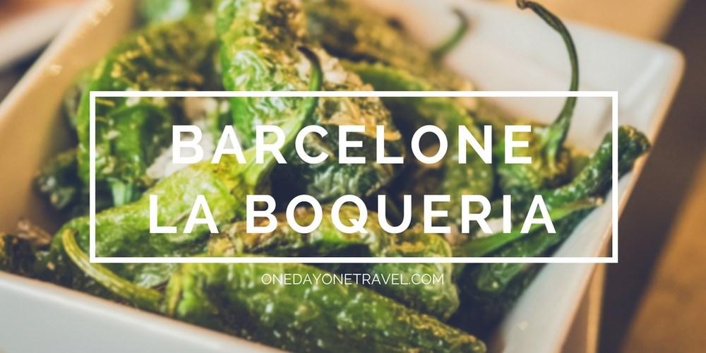 marché la boqueria Barcelone blog voyage onedayonetravel