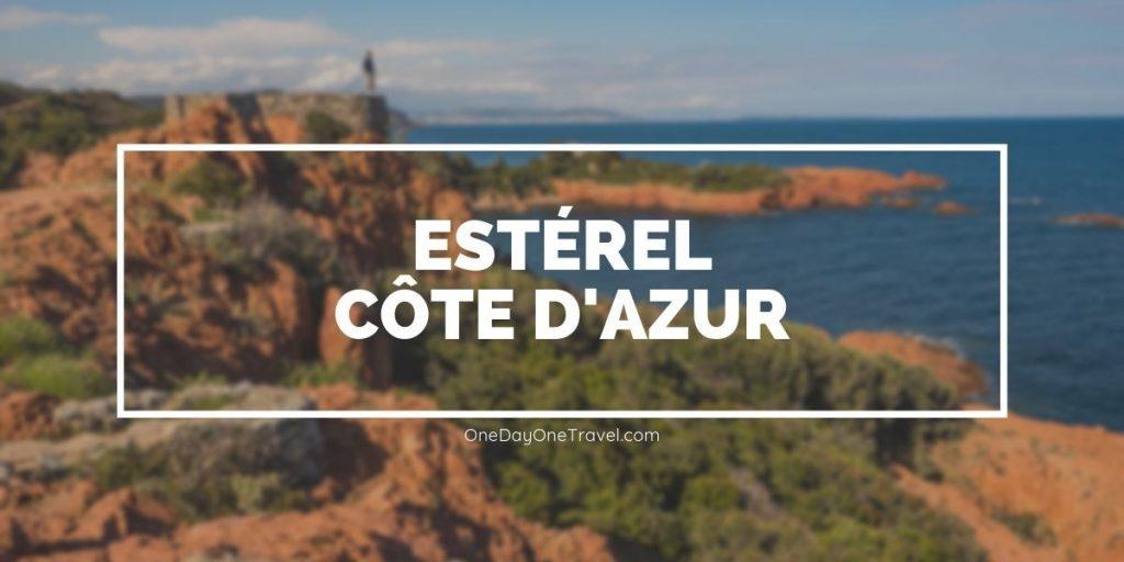 Estérel Côte d'Azur - TOP 10 expériences à vivre entre massif de l'Estérel et Pays de Fayence - Guide voyage