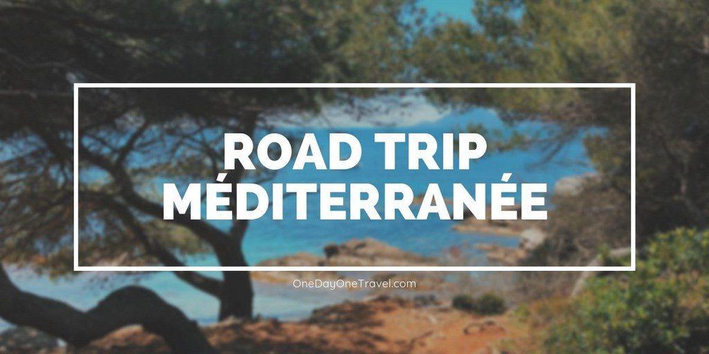 Road trip dans la sud de la France Blog Voyage OneDayOneTravel